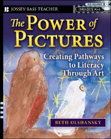 The Power of Pictures: Creating Pathways to Literacy Through Art, Grades K-6 [With DVD] POWER OF PICT (Jossey-Bass Teacher) [ Beth Olshansky ]