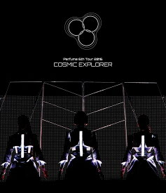 Perfume 6th Tour 2016 「COSMIC EXPLORER」(通常盤)【Blu-ray】 [ Perfume ]