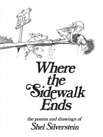 Where the Sidewalk Ends: Poems and Drawings WHERE THE SIDEWALK ENDS [ Shel Silverstein ]