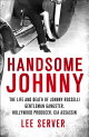 Handsome Johnny: The Life and Death of Johnny Rosselli: Gentleman Gangster, Hollywood Producer, CIA