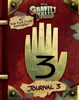 Gravity Falls: Journal 3 GRAVITY FALLS JOURNAL 3 [ Alex Hirsch ]