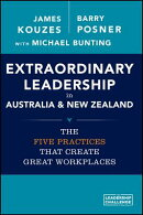 Extraordinary Leadership in Australia and New Zealand: The Five Practices That Create Great Workplac
