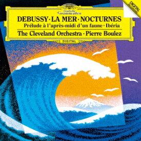 ドビュッシー:交響詩≪海≫/牧神の午後への前奏曲 夜想曲/イベリア [ ピエール・ブーレーズ ]