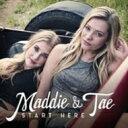【輸入盤】Start Here [ Maddie And Tae ]