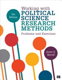 WorkingwithPoliticalScienceResearchMethodsProblemsandExercises(FourthEdition)[JasonD.Mycroff]