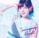 Swinging Heart (初回限定盤 CD+Blu-ray) [ 鬼頭明里 ]