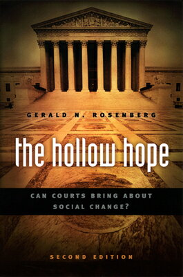 The Hollow Hope: Can Courts Bring about Social Change? [ Gerald N. Rosenberg ]