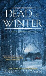 Dead of Winter DEAD OF WINTER (Mattie Winston Mystery) [ Annelise Ryan ]