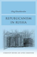 Republicanism in Russia: Community Before and After Communism