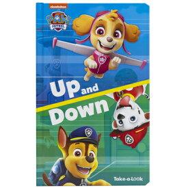 Nickelodeon Paw Patrol: Up and Down NICKELODEON PAW PATROL (Take-A-Look) [ Emily Skwish ]