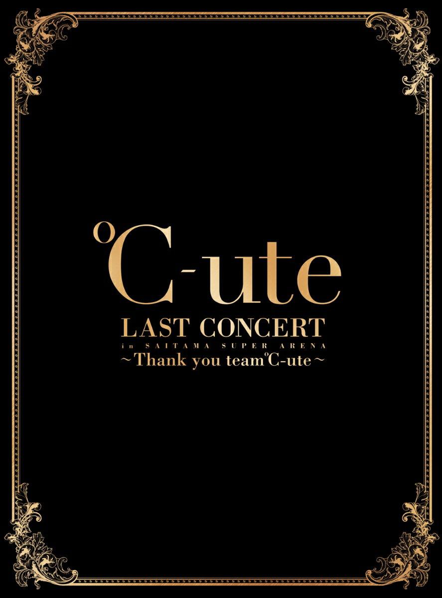 ℃-ute ラストコンサート in さいたまスーパーアリーナ 〜Thank you team℃-ute〜(初回生産限定盤)【Blu-ray】 [ ℃-ute ]