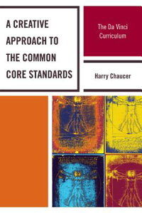 ACreativeApproachtotheCommonCoreStandards:TheDaVinciCurriculum