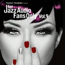 FOR JAZZ AUDIO FANS ONLY VOL.9 [ (V.A.) ]