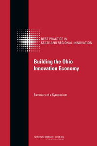 BuildingtheOhioInnovationEconomy:SummaryofaSymposium[CommitteeonCompetinginthe21stCentu]