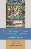 Later Middle English Literature, Materiality, and Culture: Essays in Honor of James M. Dean