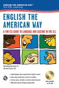 English the American Way: A Fun ESL Guide to Language & Culture in the U.S. W/Au...