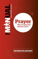 The Manual: Prayer: Why It Is Important and How to Do It