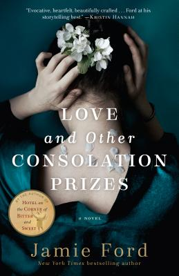 Love and Other Consolation Prizes LOVE & OTHER CONSOLATION PRIZE [ Jamie Ford ]