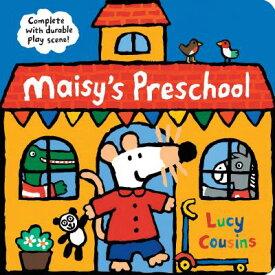 Maisy's Preschool: Complete with Durable Play Scene MAISYS PRESCHOOL (Maisy) [ Lucy Cousins ]