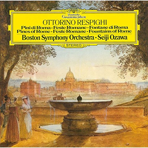 レスピーギ:交響詩≪ローマの松≫≪ローマの祭り≫≪ローマの噴水≫リュートのための古風な舞曲とアリア 第3組曲 [ 小澤征爾 ]