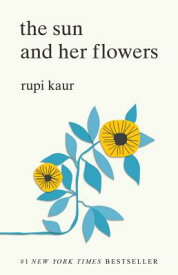The Sun and Her Flowers SUN & HER FLOWERS [ Rupi Kaur ]