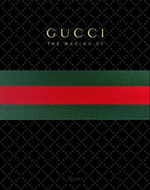 Gucci: The Making of GUCCI THE MAKING OF [ Frida Giannini ]