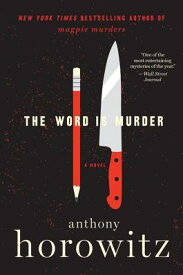 The Word Is Murder WORD IS MURDER [ Anthony Horowitz ]