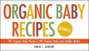 Organic Baby Recipes Bundle: 201 Organic Baby Purees; 201 Organic Baby and Toddler Meals