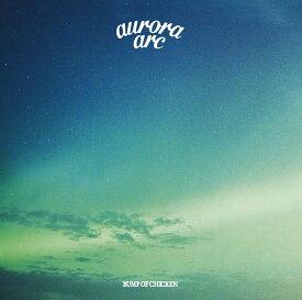 aurora arc (通常盤) [ BUMP OF CHICKEN ]