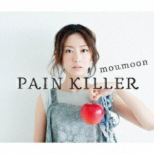 PAIN KILLER(CD+DVD) [ moumoon ]