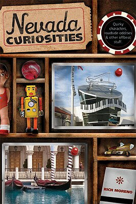 Nevada Curiosities: Quirky Characters, Roadside Oddities & Other Offbeat Stuff NEVADA CURIOSITIES (Nevada Curiosities: Quirky Characters, Roadside Oddities & Other Offbeat Stuff) [ Richard Moreno ]