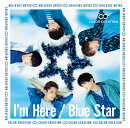 I'm Here/Blue Star (初回限定盤 CD+DVD)
