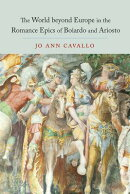 The World Beyond Europe in the Romance Epics of Boiardo and Ariosto