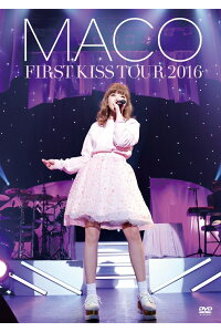 FIRSTKISSTOUR2016[MACO]