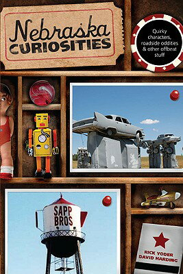 Nebraska Curiosities: Quirky Characters, Roadside Oddities & Other Offbeat Stuff NEBRASKA CURIOSITIES (Nebraska Curiosities: Quirkly Characters, Roadside Oddities & Other Offbeat Stuff) [ Rick Yoder ]