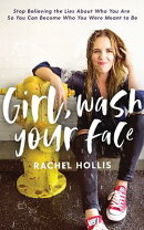 Girl, Wash Your Face: Stop Believing the Lies about Who You Are So You Can Become Who You Were Meant
