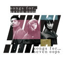 songs for… (初回限定盤 CD+DVD)