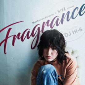 Manhattan Records & MINX presents Fragrance mixed by DJ Hi-6 [ DJ Hi-6 ]