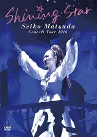 Seiko Matsuda Concert Tour 2016「Shining Star」(初回限定盤) [ 松田聖子 ]