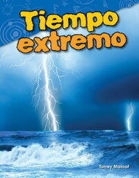 TiempoExtremo(ExtremeWeather)(SpanishVersion)(Grade3)SPA-TIEMPOEXTREMO(EXTREMEWE(ScienceReaders:ContentandLiteracy)[TorreyMaloof]