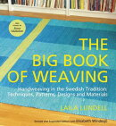 The Big Book of Weaving: Handweaving in the Swedish Tradition: Techniques, Patterns, Designs and Mat