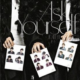 Ask Yourself (初回限定盤 CD+DVD) [ KAT-TUN ]