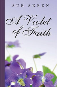 A_Violet_of_Faith