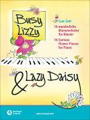【輸入楽譜】ツェット, Luis: Busy Lizzy & Lazy Daisy: 不思議な花の16のピアノ小品