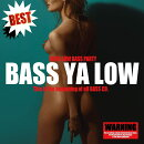 BASS YA LOW -THE BEST-