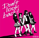 Don't look back! (初回限定盤B CD+DVD)