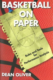 Basketball on Paper: Rules and Tools for Performance Analysis BASKETBALL ON PAPER [ Dean Oliver ]