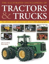 TheIllustratedEncyclopediaofTractors&Trucks:TheUltimateWorldReferencewithOver1500Photo[JohnCarroll]