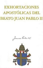 Exhortaciones Apostolicas del Beato Juan Pablo II SPA-EXHORTACIONES APOSTOLICAS (Documentos y Textos) [ Josntonio Martz Puche ]