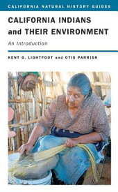 California Indians and Their Environment: An Introduction CALIFORNIA INDIANS & THEIR ENV (California Natural History Guides (Paperback)) [ Kent Lightfoot ]